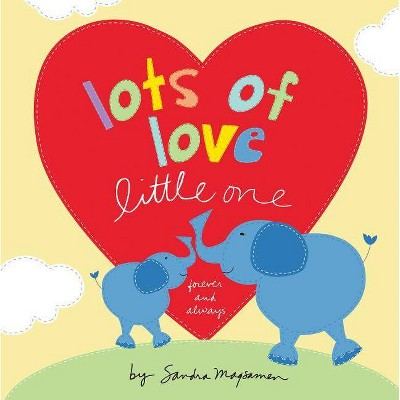 Lots of Love Little One - by Sandra Magsamen (Hardcover)