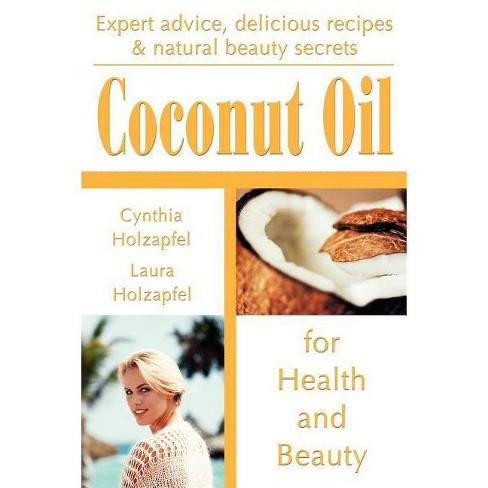Coconut Oil - by  Cynthia Holzapfel & Laura Holzapfel (Paperback) - image 1 of 1