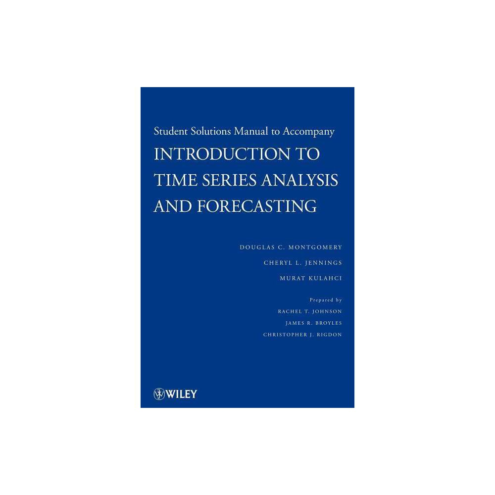 Student Solutions Manual To Accompany Introduction To Time Series Analysis And Forecasting Wiley Series In Probability And Statistics Paperback