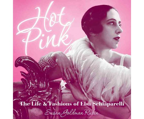 Hot Pink : The Life and Fashions of Elsa Schiaparelli (School And Library) (Susan Goldman Rubin) - image 1 of 1