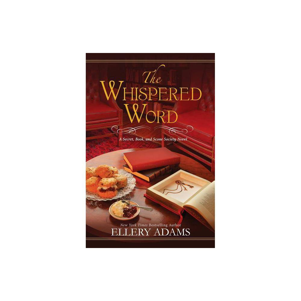 The Whispered Word A Secret Book And Scone Society Novel By Ellery Adams Hardcover