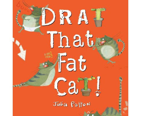 Drat That Fat Cat! (School And Library) (Julia Patton) - image 1 of 1