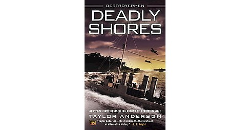 Deadly Shores (Paperback) (Taylor Anderson) - image 1 of 1