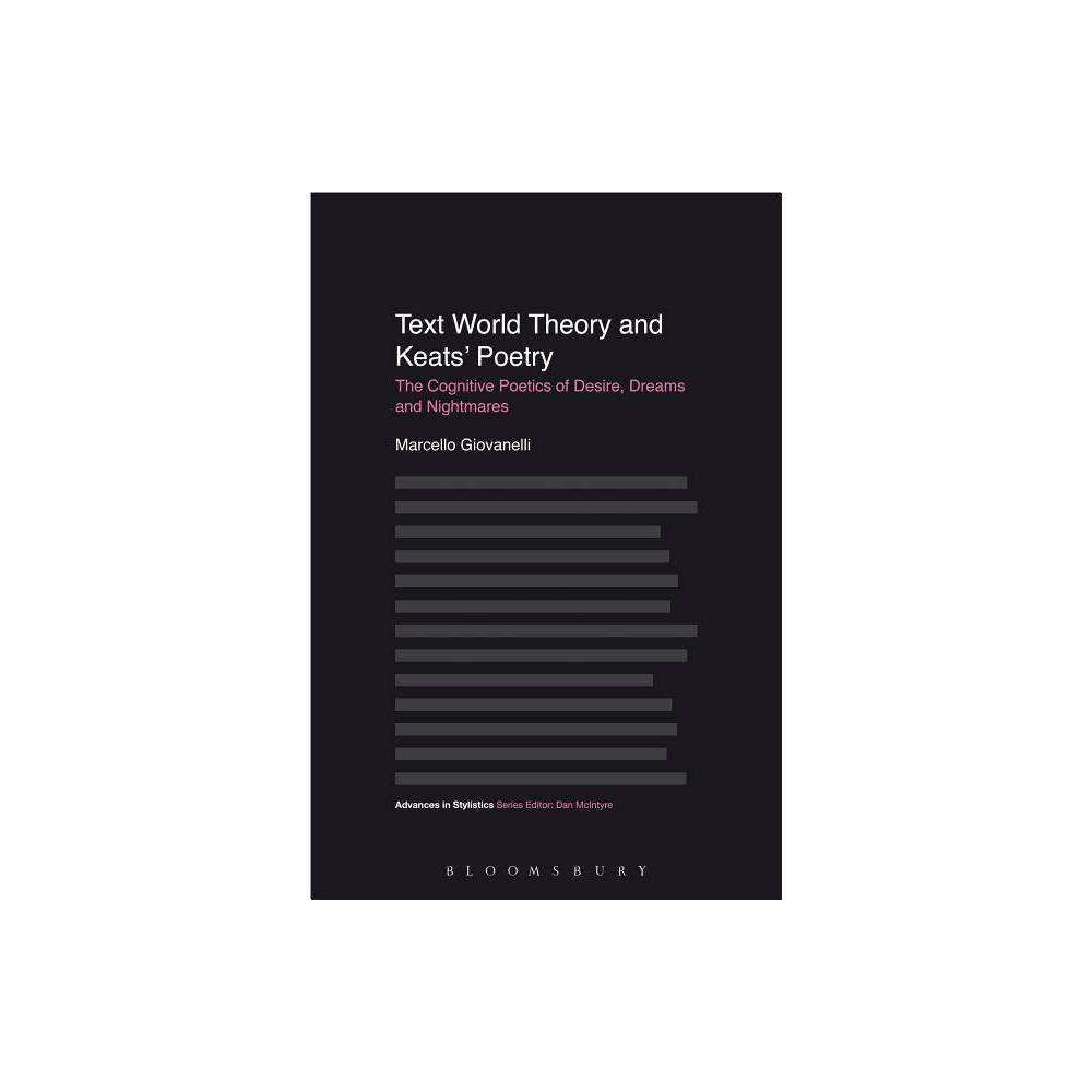 Text World Theory and Keats' Poetry - (Advances in Stylistics) by Marcello Giovanelli (Hardcover)