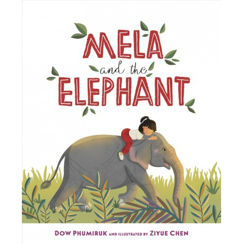 Mela and the Elephant -  by Dow Phumiruk (School And Library) - image 1 of 1