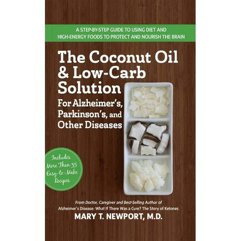 The Coconut Oil and Low-Carb Solution for Alzheimer's, Parkinson's, and Other Diseases - 2 Edition - image 1 of 1