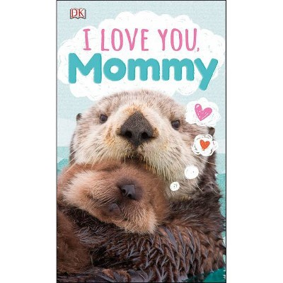 I Love You, Mommy - (Board Book)