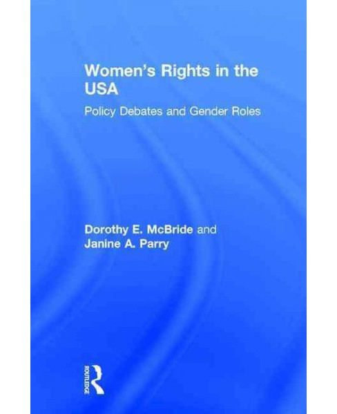 Women's Rights in the USA : Policy Debates and Gender Roles (Hardcover) (Dorothy E. McBride & Janine A. - image 1 of 1