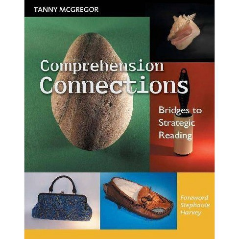 Comprehension Connections - by  Tanny McGregor (Paperback) - image 1 of 1