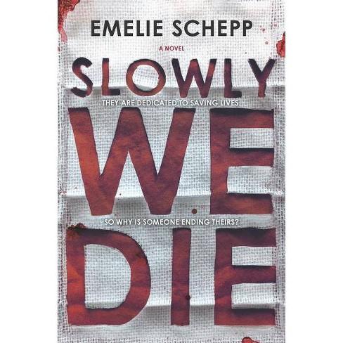 Slowly We Die - by  Emelie Schepp (Paperback) - image 1 of 1