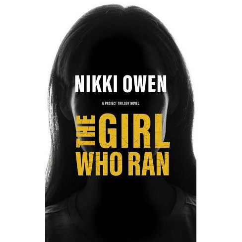 The Girl Who Ran - (Project Trilogy, 3) by  Nikki Owen (Paperback) - image 1 of 1