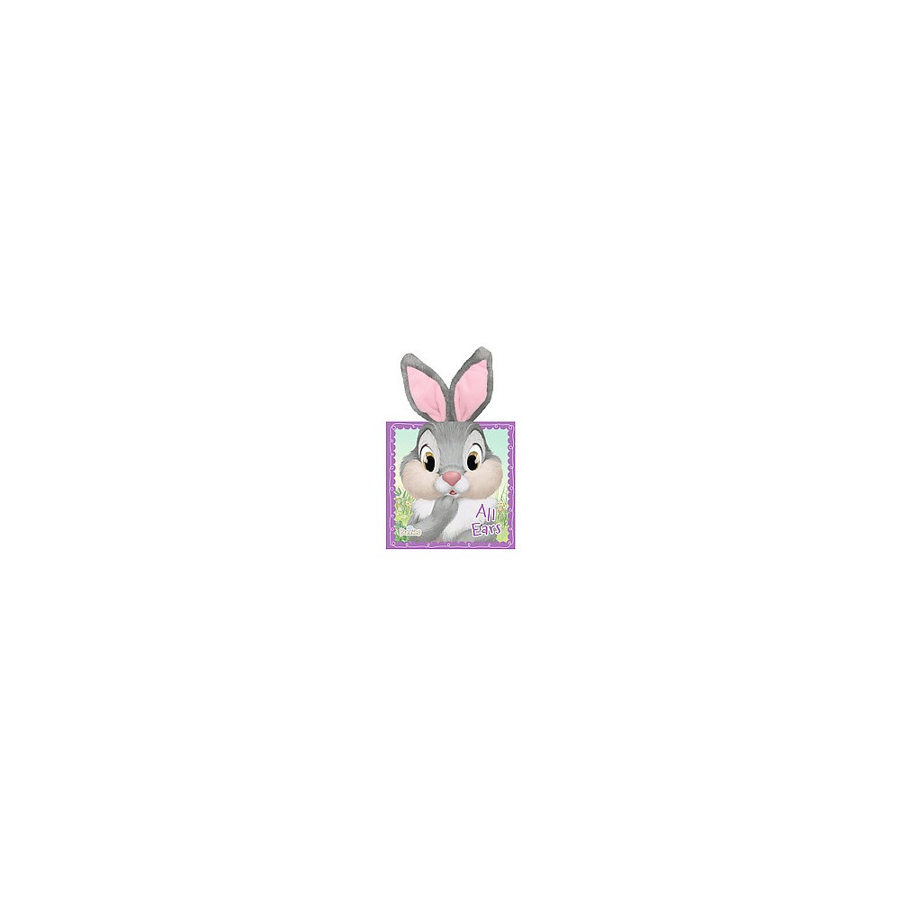 All Ears (Disney Bunnies Series) (Board) by Calliope Glass