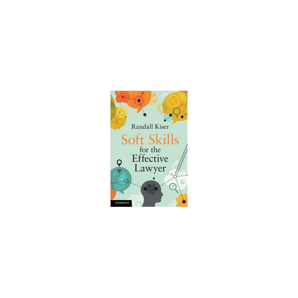 Soft Skills for the Effective Lawyer (Paperback) (Randall Kiser)