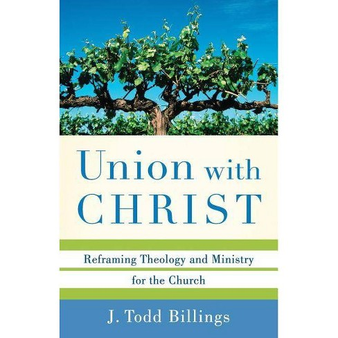 Union with Christ - by  J Todd Billings (Paperback) - image 1 of 1