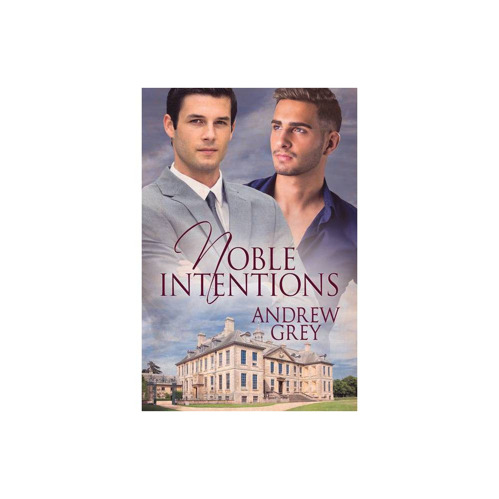 Noble Intentions By Andrew Grey Paperback