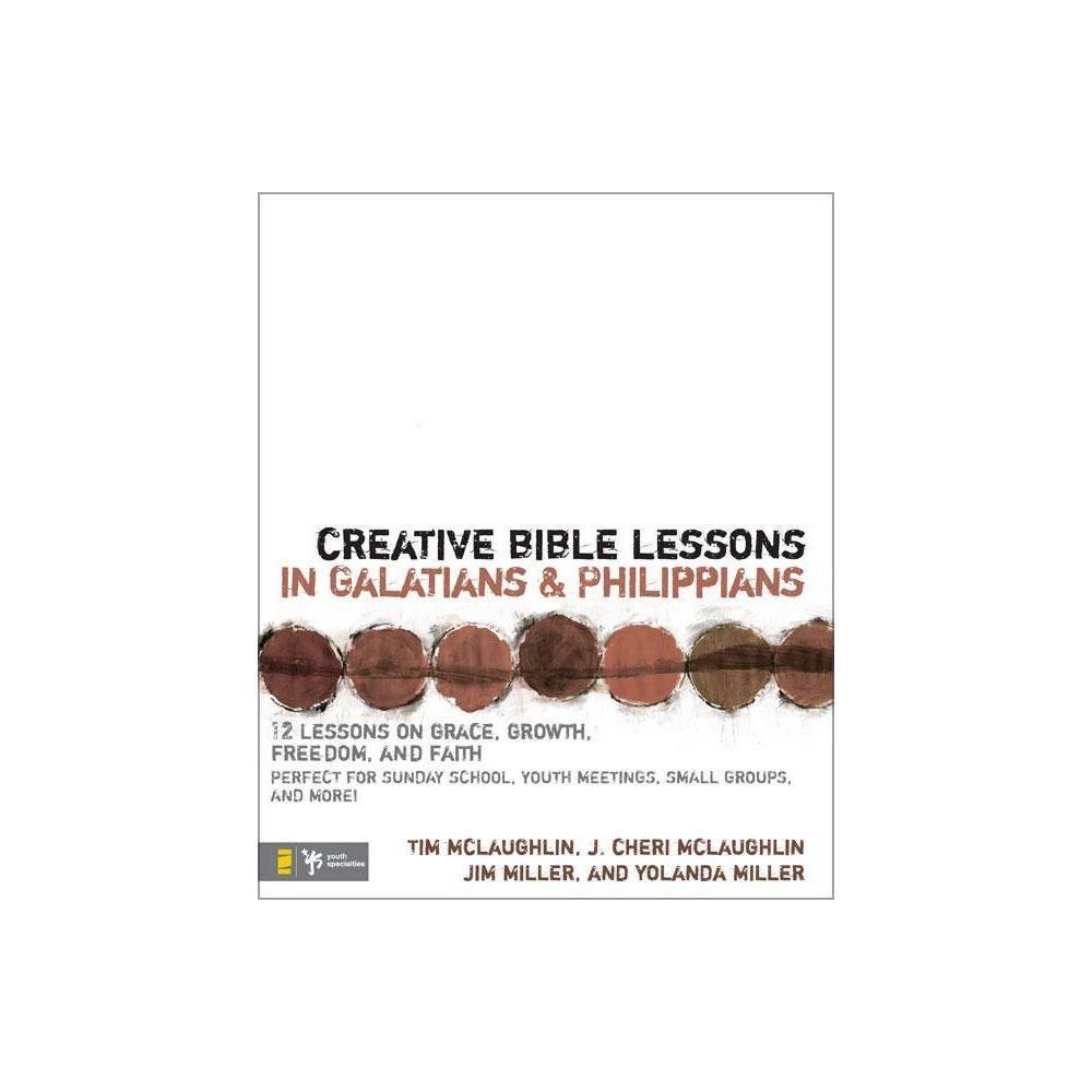 Creative Bible Lessons In Galatians Philippians By Tim Mclaughlin Cheri Mclaughlin Jim And Yolanda Miller Paperback