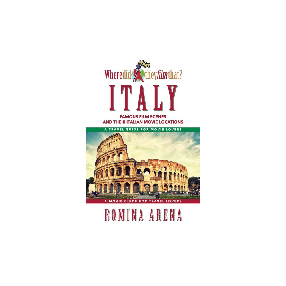 Where Did They Film That? Italy : Famous Film Scenes and Their Italian Movie Locations (Paperback)