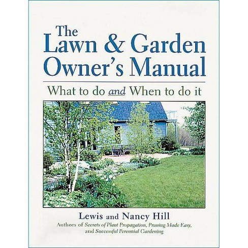 The Lawn & Garden Owner's Manual - by  Lewis Hill & Nancy Hill (Paperback) - image 1 of 1