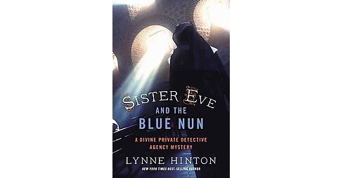 Sister Eve and the Blue Nun (Paperback) (Lynne Hinton) - image 1 of 1