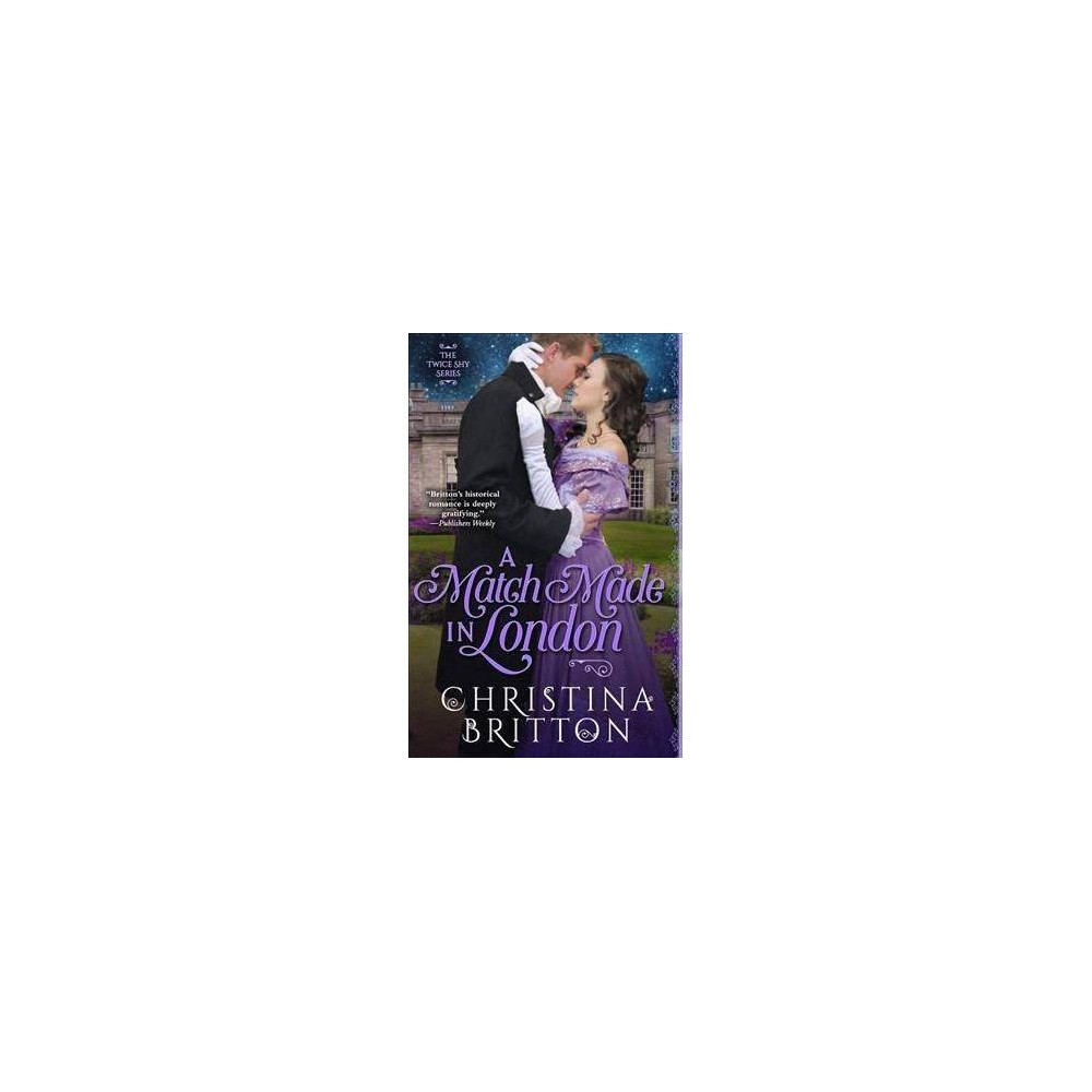 Match Made in London - by Christina Britton (Paperback)