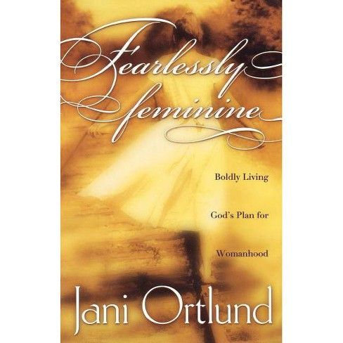 Fearlessly Feminine - by  Ortlund (Paperback) - image 1 of 1