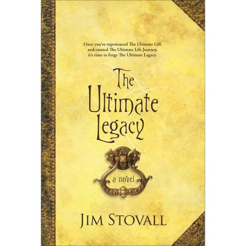 The Ultimate Legacy - by  Jim Stovall (Paperback) - image 1 of 1