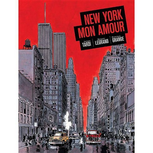 New York Mon Amour - by  Jacques Tardi & Benjamin Legrand & Dominique Grange (Hardcover) - image 1 of 1