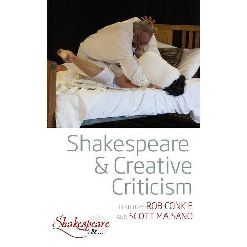 Shakespeare and Creative Criticism - (Shakespeare &) (Paperback) - image 1 of 1