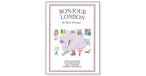 Bonjour London : A Fine Selection of Unique Spots for a Genuine London Experience (Paperback) (Marin - image 1 of 1