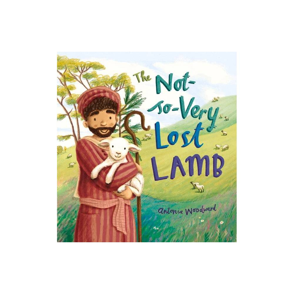 The Not So Very Lost Lamb By Antonia Woodward Paperback