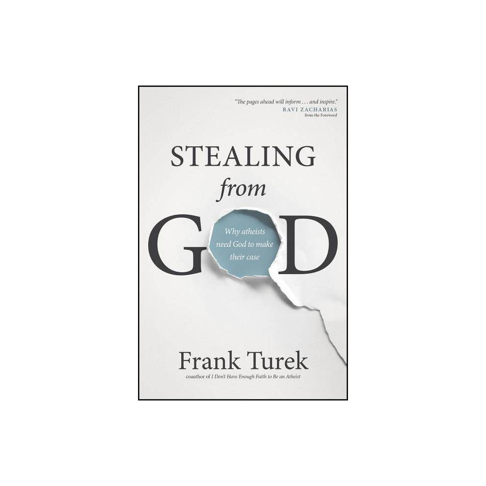 Stealing From God By Frank Turek Paperback