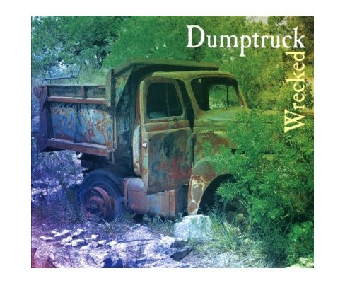 Dumptruck - Wrecked (CD) - image 1 of 1