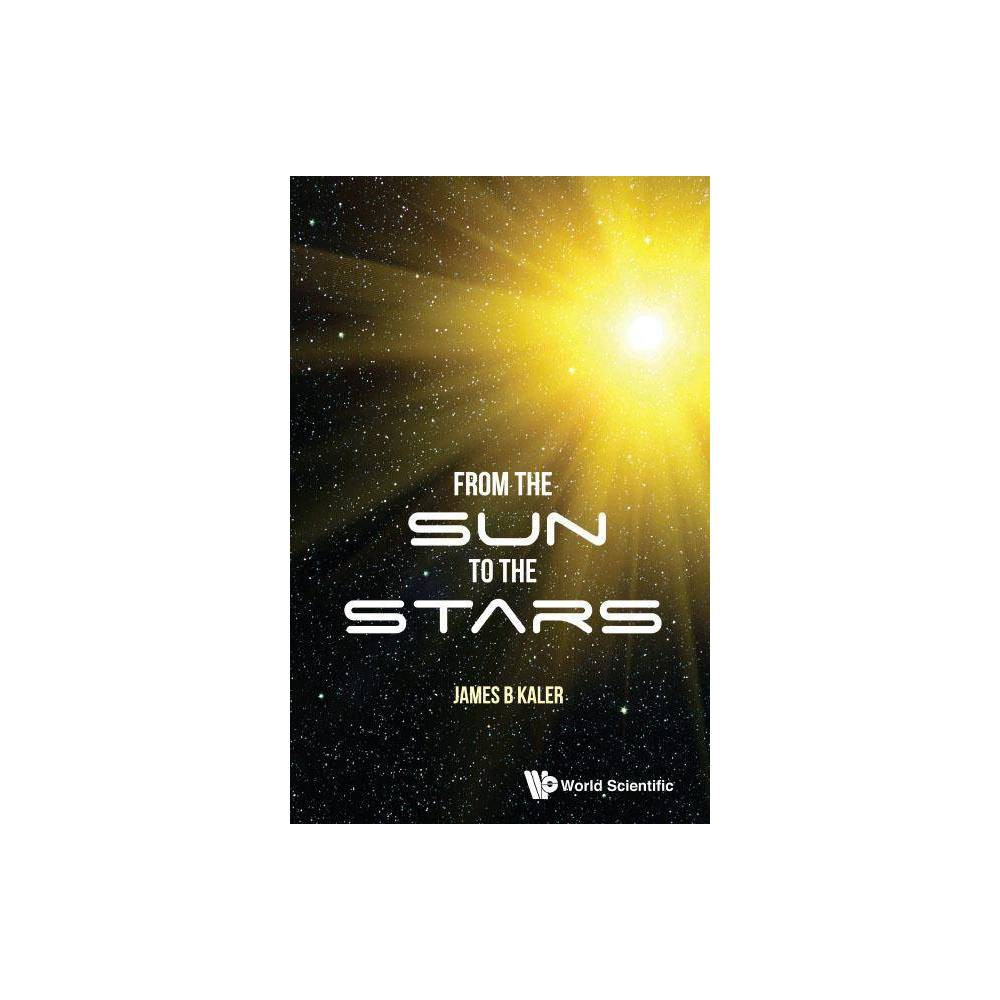 From The Sun To The Stars By James B Kaler Hardcover