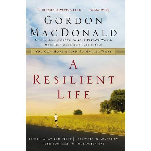 A Resilient Life - by  Gordon MacDonald (Paperback) - image 1 of 1