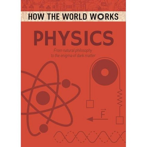 How the World Works: Physics - (Paperback) - image 1 of 1
