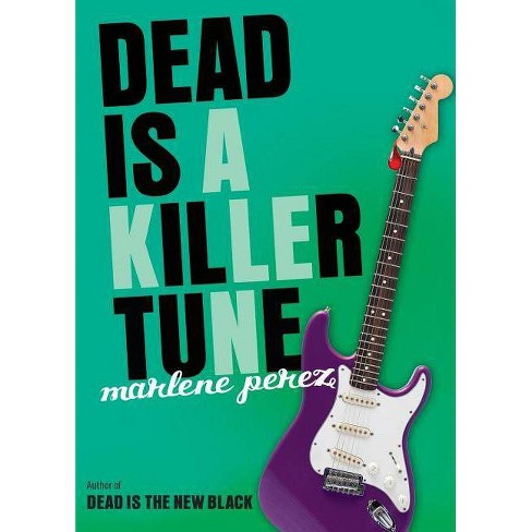 Dead Is a Killer Tune - (Dead Is (Quality)) by  Marlene Perez (Paperback) - image 1 of 1