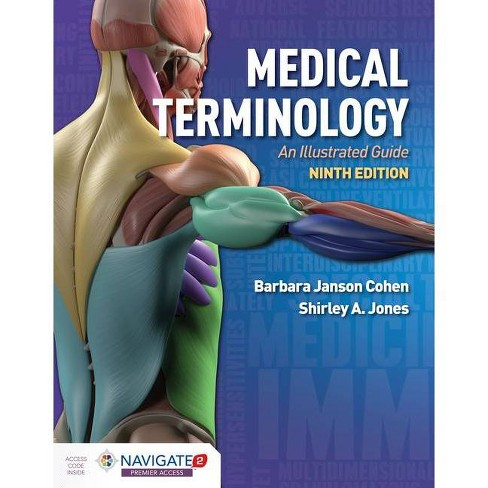 Medical Terminology: An Illustrated Guide - 9 Edition by  Barbara Janson Cohen & Shirley A Jones - image 1 of 1