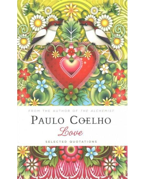 Love : Selected Quotations (Hardcover) (Paulo Coelho) - image 1 of 1