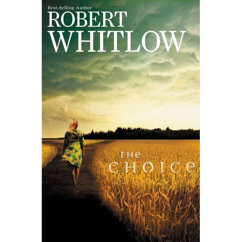 The Choice - by  Robert Whitlow (Paperback) - image 1 of 1
