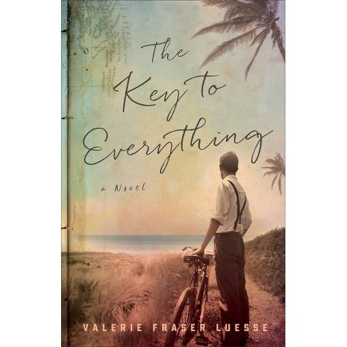 The Key to Everything - by  Valerie Fraser Luesse (Paperback) - image 1 of 1