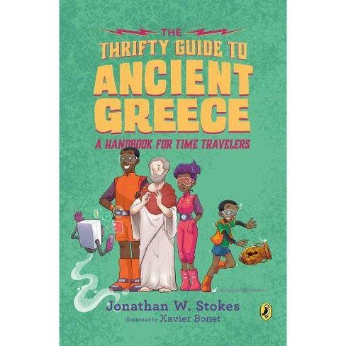 The Thrifty Guide to Ancient Greece - (Thrifty Guides) by  Jonathan W Stokes (Paperback) - image 1 of 1