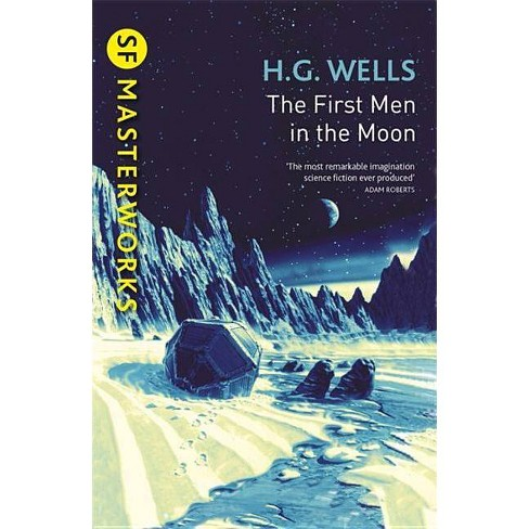The First Men in the Moon - (S.F. Masterworks) by  H G Wells (Paperback) - image 1 of 1