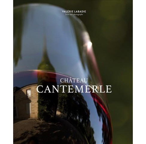 Château Cantemerle -  by Valu00e9rie Labadie (Hardcover) - image 1 of 1