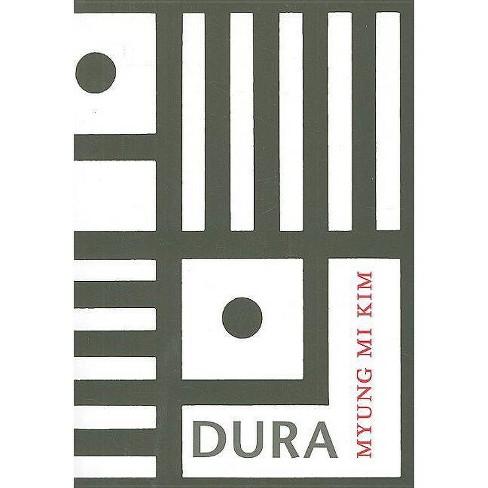 Dura - by  Myung Mi Kim (Paperback) - image 1 of 1