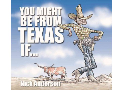 You Might Be from Texas If ... (Paperback) (Nick Anderson) - image 1 of 1