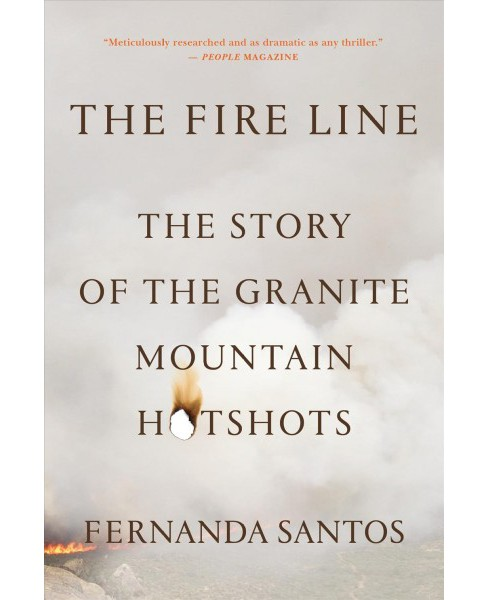 Fire Line : The Story of the Granite Mountain Hotshots (Reprint) (Paperback) (Fernanda Santos) - image 1 of 1
