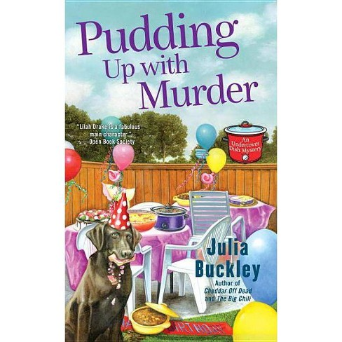Pudding Up with Murder - (Undercover Dish Mystery) by  Julia Buckley (Paperback) - image 1 of 1