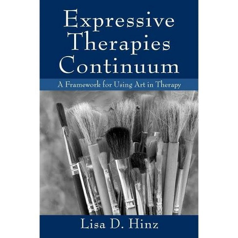 Expressive Therapies Continuum - by  Lisa D Hinz (Paperback) - image 1 of 1