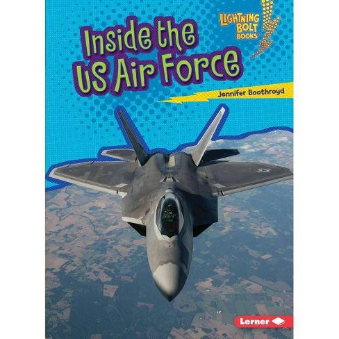 Inside the US Air Force - (Lightning Bolt Books (R) -- Us Armed Forces) by  Jennifer Boothroyd - image 1 of 1
