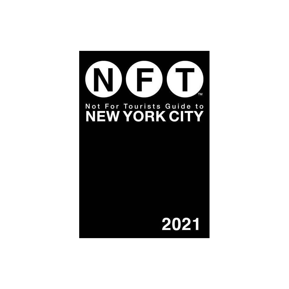 Not For Tourists Guide To New York City 2021 Not For Tourists Guide To Brooklyn Paperback